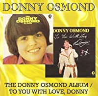 The Donny Osmond Album/To You with Love, Donny by Donny Osmond (2008-06-17)