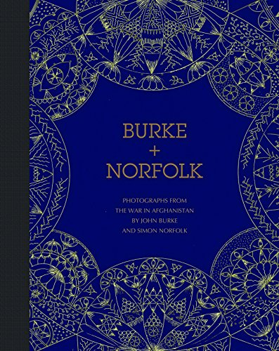 Download Burke + Norfolk: Photographs from the War in Afghanistan 1907893113