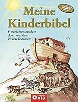 Meine Kinderbibel: Geschichten aus dem Alten und dem Neuen Testament
