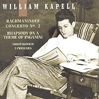 William Kapell Edition, Vol. 3: Rachmaninoff: Piano Concerto No. 2; Rhapsody on a Theme of Paganini / Shostakovich: 3 Preludes