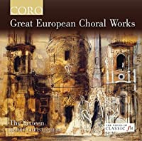 Great European Choral Works by Sixteen (2012-06-12)