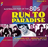 Vol. 4-Run to Paradise: Australian Pop of the 80s