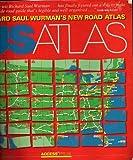 Richard Saul Wurman's New Road Atlas: U.S. Atlas (Us Atlas)