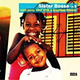 Sister Bossa vol.9 cool jazzy cuts with a brazilizn flavour 画像