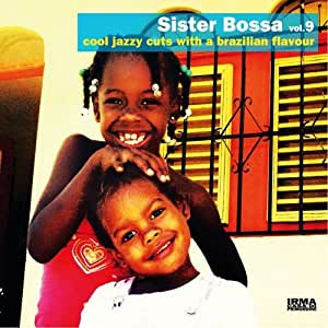 Sister Bossa vol.9 cool jazzy cuts with a brazilizn flavour