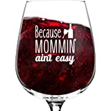 Mommin' Ain't Easy Funny Wine Glass Gifts for Women- Mommy Birthday or Mothers Gift Idea for Her, Best Friend- Unique Birthda