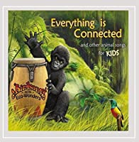 Everything Is Connected (& Other Animal Songs for