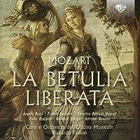 モーツァルト:オラトリオ「救われしベトゥーリア」K.118 (Mozart: La Betulia Liberata)
