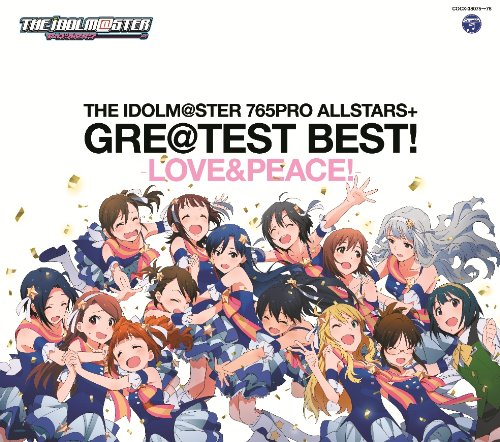 THE IDOLM@STER 765PRO ALLSTARS+GRE@TEST BEST! -LOVE&PEACE! -の詳細を見る
