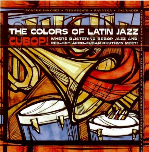 Colors of Latin Jazz: Cubop