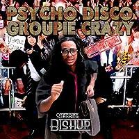 Psycho Disco Groupie Crazy International