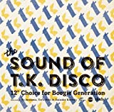 the SOUND OF T.K.DISCO 12inch Choice for Boogie Generation