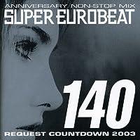 Super Eurobeat V.140 by Super Eurobeat V.140 (2003-08-06)