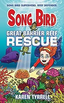 Great Barrier Reef Rescue (Song Bird) by [Tyrrell, Karen]