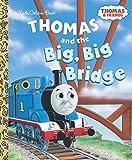 Thomas and the Big Big Bridge (Thomas & Friends) (Little Golden Book)