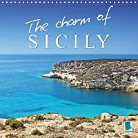 The Charm of Sicily 2017: Sicily: Jewel of the Mediterranean (Calvendo Places)