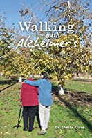 Walking with Alzheimers: A Thirty Year Journey