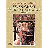 Seven Great Sacred Cantatas in Full Score (Dover Music Scores)