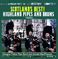 Scotland's Best! Highland Pipes & Drums