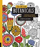 Just Add Color: Botanicals: 30 Original Illustrations To Color, Customize, and Hang -