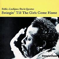 Swingin' Till the Girls Come H