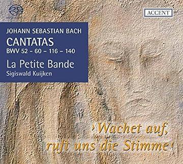 J.S.バッハ: カンタータ集 Vol.15 (Johann Sebastian Bach : Cantatas BWV 52 - 60 - 116 - 140 / La Petite Bande, Sigiswald Kuijken) [SACD Hybrid] [輸入盤]