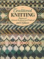 Traditional Knitting Patterns of Ireland, Scotland, and England