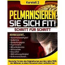 Pelmanisieren Sie sich fit - Kapitel 2 (Pelman-Methode) (German Edition)