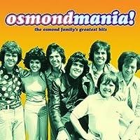 Osmondmania!-Osmond Family's Greatest Hits by Osmonds
