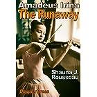 Amadeus Irina - The Runaway (English Edition)
