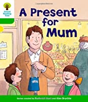 Oxford Reading Tree: Level 2: First Sentences: A Present for Mum by Roderick Hunt(2011-01-01)