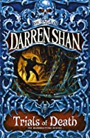 The Trials of Death by Darren Shan(1905-06-23)