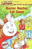 Buster Baxter, Cat Saver: A Marc Brown Arthur Chapter Book 19 (Arthur Chapter Books)