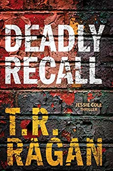 Deadly Recall (Jessie Cole Book 2) by [Ragan, T.R.]