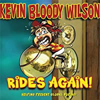 Kevin Bloody Wilson Rides Again