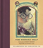 Series of Unfortunate Events #4: The Miserable Mill CD (A Series of Unfortunate Events)