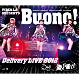 PIZZA-LA Presents Buono! Delivery LIVE 2012 ~愛をお届け!~ [Blu-ra…
