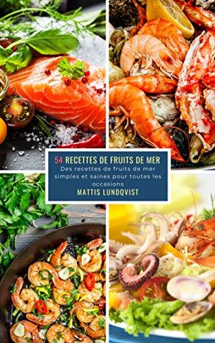 54 Recettes de Fruits de Mer: ...