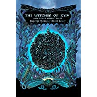 The Witches of Kyiv: And Other Gothic Tales (English Edition)