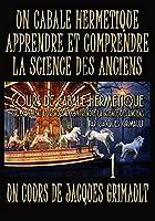 Cabale Herm?tique La Science Des Anciens 1 un cours de La Nouvelle Atlantide par Jacques Grimault [並行輸入品]
