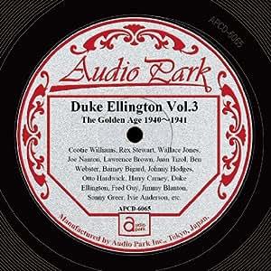 デューク・エリントン第三集 ■ ゴールデン・エイジ 1940~1941 [APCD-6065] Duke Ellington Vol.3 The Golden Age 1940~1941