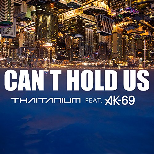 Can't Hold Us feat. AK-69