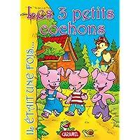Les 3 petits cochons: Contes et Histoires pour enfants (Il était une fois t. 10) (French Edition)