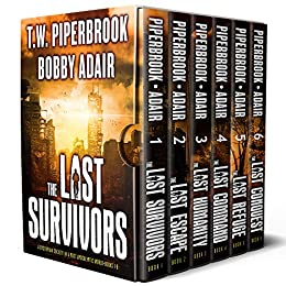 The Last Survivors Box Set: The Complete Post Apocalyptic Series (Books 1-6) by [Adair, Bobby, Piperbrook, T.W.]