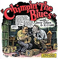 Chimpin the Blues by Robert Crumb & Jerry Zolten (2013-12-10)