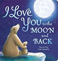 I Love You To The Moon And Back by Little Tiger Press(2015-02-02)