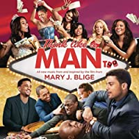 Think Like a Man Too (Music from and Inspired by the Film) by Mary J. Blige (2014-06-17)