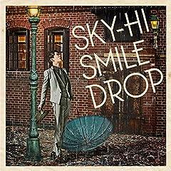 SKY-HI「スマイルドロップ」のジャケット画像