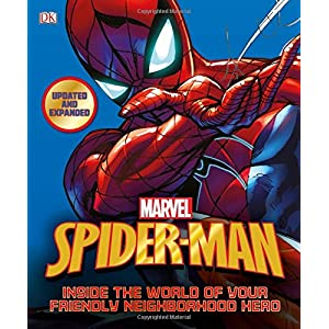 Spider-Man: Inside the World of Your Friendly Neighborhood Hero, Updated Edition