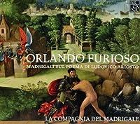 Orlando Furioso: Madrigals O